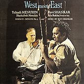West Meets East: The Historic Shankar/Menuhin Sessions [BGO]