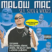 Malow Mac: Sly, Slick and Wicked [PA]