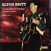 Elton Britt: Country Music's Yodelling Cowboy Crooner, Vol. 1