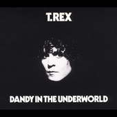 T. Rex: Dandy in the Underworld [Expanded Edition] [Remaster]