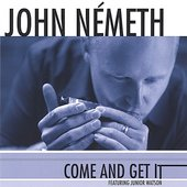 John Németh: Come and Get It