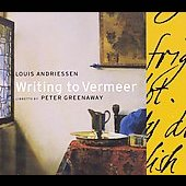 Andriessen: Writing to Vermeer