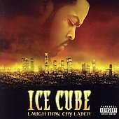 Ice Cube: Laugh Now, Cry Later [PA]