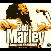 Bob Marley: Keep on Skanking [Atom]