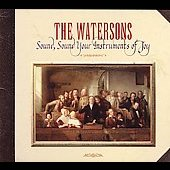 The Watersons: Sound, Sound Your Instruments of Joy