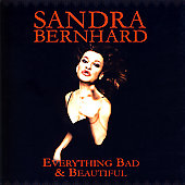 Sandra Bernhard: Everything Bad & Beautiful