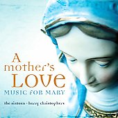 A Mother's Love - Music for Mary / Christophers, The Sixteen
