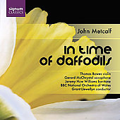 John Metcalf: In Time of Daffodils, etc / Llewellyn, et al