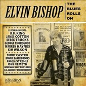 Elvin Bishop: The Blues Rolls On