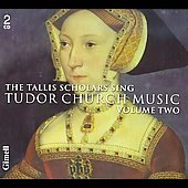 Tudor Church Music Vol 2 / Phillips, Tallis Scholars