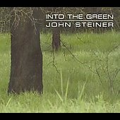 John Steiner: Into the Green [Digipak] *