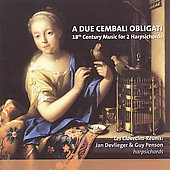A Due Cembali Obligati - 18th Century Music for 2 Harpsichords / Les Clavecins-Reunis