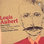 Louis Aubert: Piano Works