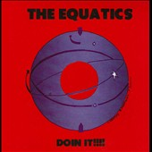 The Equatics: Doin It!!!! [Digipak]