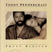 Teddy Pendergrass: Truly Blessed