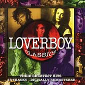 Loverboy: Loverboy Classics: Their Greatest Hits