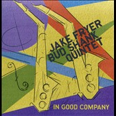 Jake Fryer/Bud Shank/Bud Shank Quintet: In Good Company