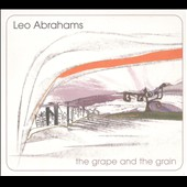 Leo Abrahams: The Grape and the Grain