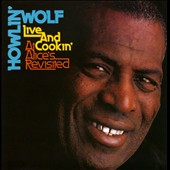 Howlin' Wolf: Live and Cookin' at Alice's Revisited