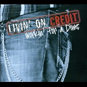 Neil Austin Imber: Livin' On Credit, Workin' For A Dime [Digipak]