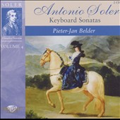 Antonio Soler: Keyboard Sonatas, Vol. 4 / Pieter-Jan Belder, fortepiano