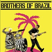 Brothers of Brazil: Brothers of Brazil *
