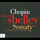 Chopin: Sonatas in C Minor B Minor & B-Flat Minor / Howard Shelley, piano
