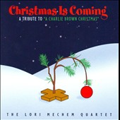 Lori Mechem: Christmas is Coming: A Tribute to