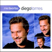 Diego Torres: Mis Favoritas *