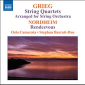 Grieg: String Quartets (arr. for string orchestra); Nordheim / Barratt-Due, Oslo Camerata