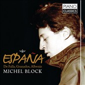 Espana: Music by De Falla, Granados & Albeniz / Michel Block, piano