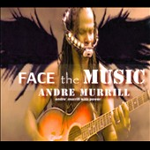 Andre Murrill: Face the Music [Digipak]