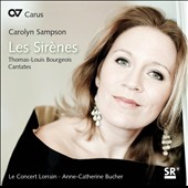 Thomas-Louis Bourgeois: Les Sir&#232;nes - 5 Cantates / Carolyn Sampson, soprano