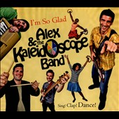 Alex & Kaleidoscope Band: I'm So Glad [Digipak]