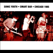 Sonic Youth: Smart Bar: Chicago 1985 [Digipak] *