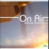 Reinmar Henschke: On Air [Slipcase]