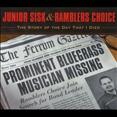 Junior Sisk & Ramblers Choice: Story of the Day That I Died [Digipak]
