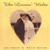 Jay Ungar & Molly Mason: The Lovers' Waltz