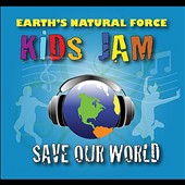 Earth's Natural Force: Kids Jam: Save Our World