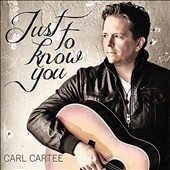 Carl Cartee: Just to Know You