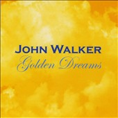 John Walker (Walker Brothers): Golden Dreams