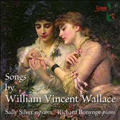 Songs by William Vincent Wallace / Sally Silver, soprano; Richard Bonynge, piano