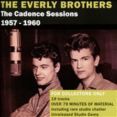 The Everly Brothers: The Cadence Sessions 1957-1960, Vol. 1