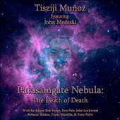 Tisziji Muñoz: Parasamgate Nebula: The Death of Death [Digipak]