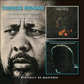 Charles Mingus: Let My Children Hear Music/Charles Mingus & Friends in Concert