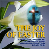 The New Horizon Singers/Pacific Pops Orchestra: The  Joy of Easter