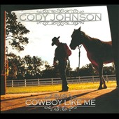 Cody Johnson: Cowboy Like Me [Slipcase]