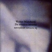 Walter Marchetti: De Musica Inversa, Vol. 2: In Terram Utopicam