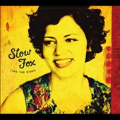 Slow Fox: Like the Birds [Digipak]