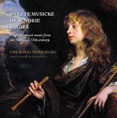Sweete Musicke of Sundrie Kindes: English Consort Music of the 16th & 17th Centuries / The Royal Wind Music; Leenhouts